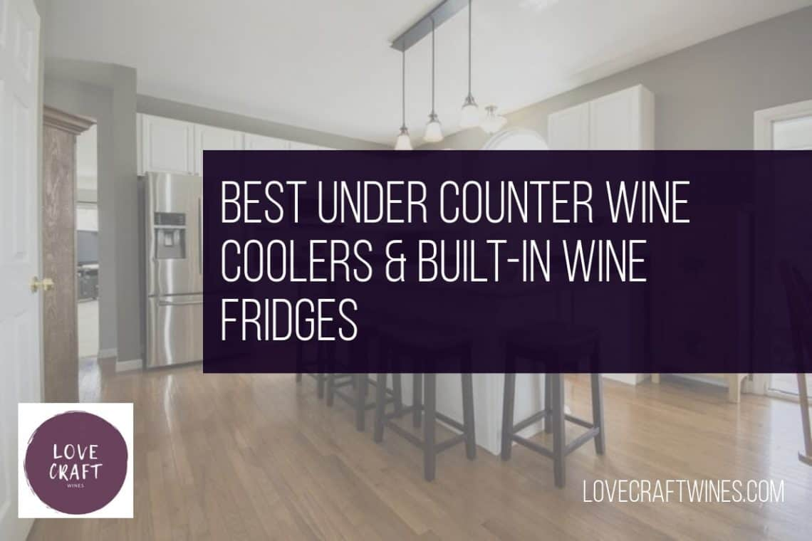 Top 21 Best Under Counter Wine Coolers & In-Built Wine Fridges